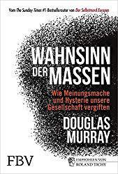 Wahnsinn der Massen – das neue Buch von Douglas Murray