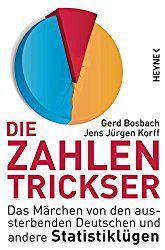 Die Zahlentrickser – Das Märchen von den aussterbenden Deutschen und andere Statistiklügen